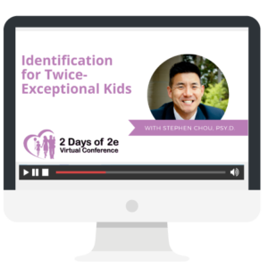 Identification of 2e Kids with Stephen Chou, PhD